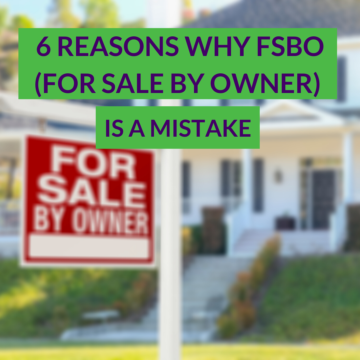 6 Reasons Why FSBO (For Sale By Owner)