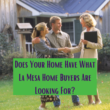 Does Your Home Have What La Mesa Home Buyers Are Looking For_