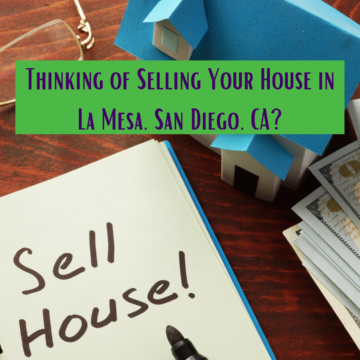 Thinking of Selling Your House in La Mesa, San Diego, CA_