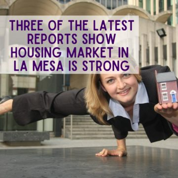 Three of the Latest Reports Show Housing Market in La Mesa Is Strong FI