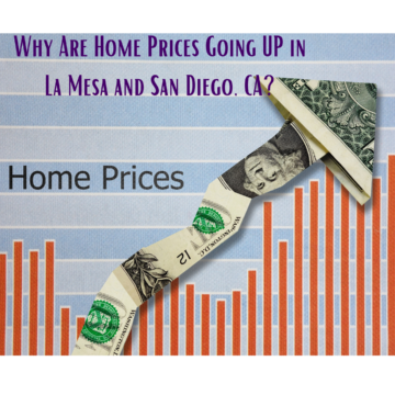 Why Are Home Prices Going UP in La Mesa and San Diego, CA_