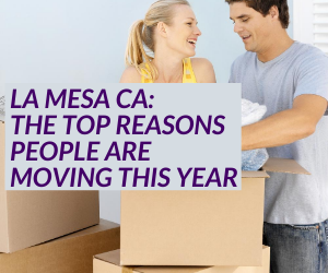 La Mesa CA: The Top Reasons People Are Moving This Year