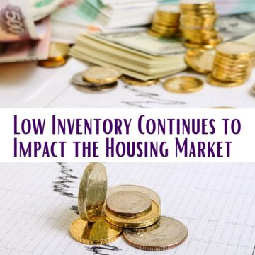 Low Inventory Continues to Impact the Housing Market