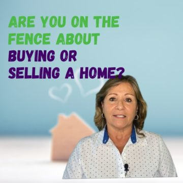 Are You On The Fence About Buying or Selling a Home?