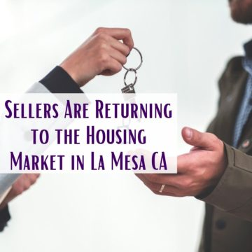 Sellers Are Returning to the Housing Market in La Mesa CA