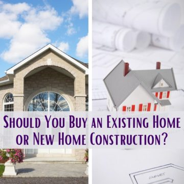Should You Buy an Existing Home or New Home Construction?