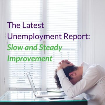 The Latest Unemployment Report_ Slow and Steady Improvement
