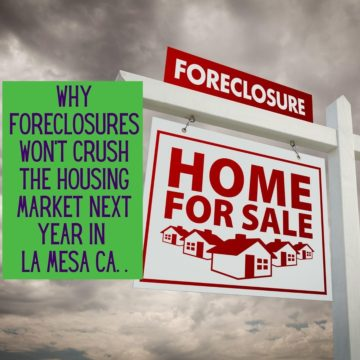 Why Foreclosures Won't Crush the Housing Market Next Year in La Mesa CA. .