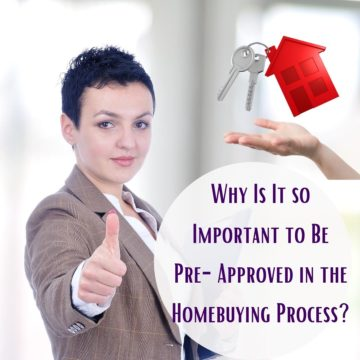 Why Is It so Important to Be Pre-Approved in the Homebuying Process?