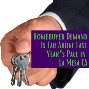 Homebuyer Demand Is Far Above Last Year's Pace in La Mesa CA