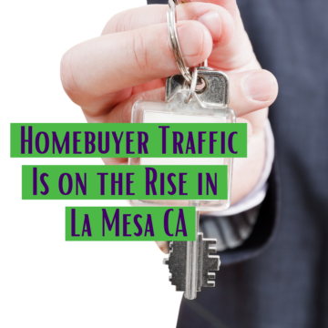 Homebuyer Traffic Is on the Rise in La Mesa CA