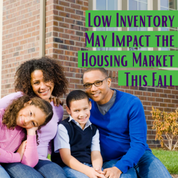 Low Inventory May Impact the Housing Market This Fall