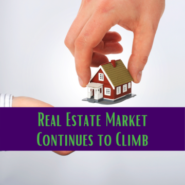 Real Estate Market Continues to Climb