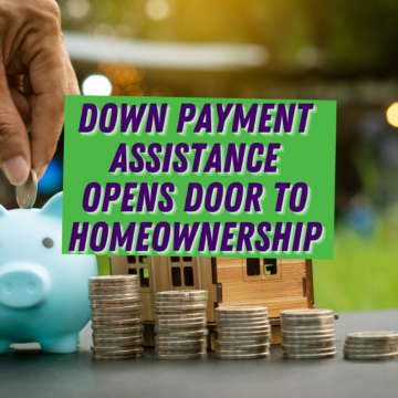Down Payment Assistance Opens Door to Homeownership