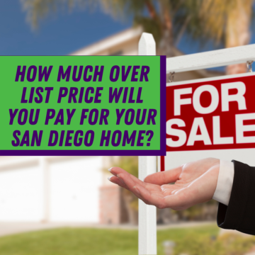 How Much Over List Price Will You Pay For Your San Diego Home?