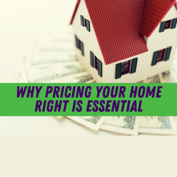 Why Pricing Your Home Right Is Essential