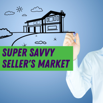 super savvy seller's market