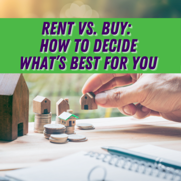 Rent vs. Buy How to Decide What's Best for You