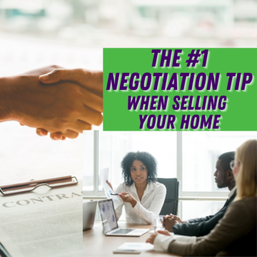 The #1 Negotiation Tip When Selling Your Home