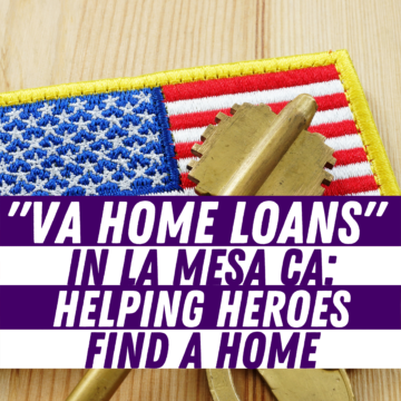 VA Home Loans in La Mesa CA_ Helping Heroes Find a Home
