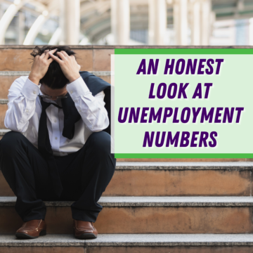 An Honest Look at Unemployment Numbers