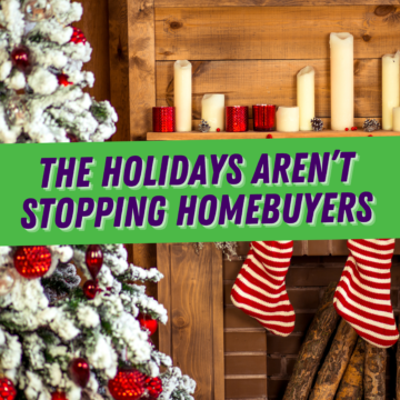 The Holidays Aren't Stopping Homebuyers in La Mesa CA