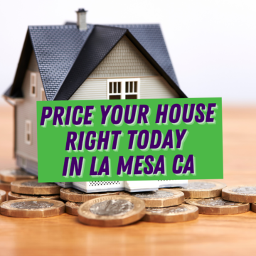 Why It's Important to Price Your House Right Today in La Mesa CA