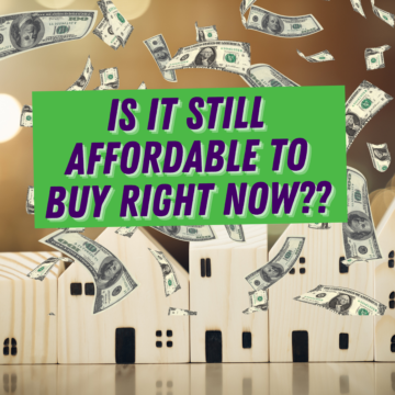 With Home Values Surging, Is it Still Affordable to Buy Right Now