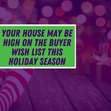 Your House May Be High on the Buyer Wish List This Holiday Season in La Mesa CA