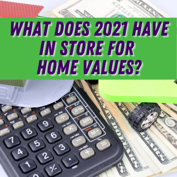 What Does 2021 Have in Store for Home Values_