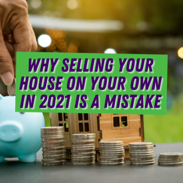 Why Selling Your House on Your Own in La Mesa CA in 2021 Is a Mistake