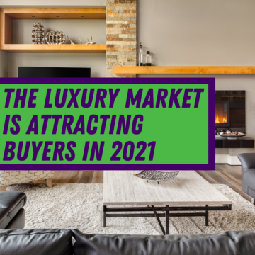 The Luxury Market Is Attracting Buyers in 2021