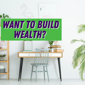 Want to Build Wealth? homeownership