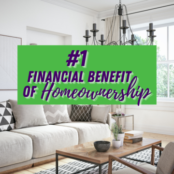 #1 Financial Benefit of Homeownership