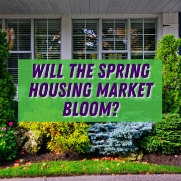 Will the Spring Housing Market Bloom?