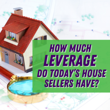housing market How Much Leverage Do Today's House Sellers Have_