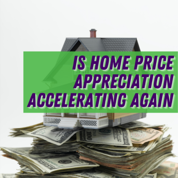 Is Home Price Appreciation Accelerating Again