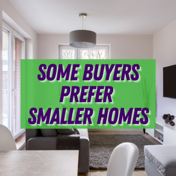 Some Buyers Prefer Smaller Homes.. homeowners