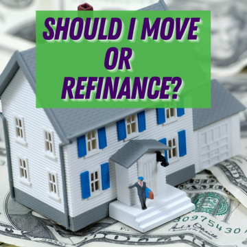 Should I Move or Refinance?