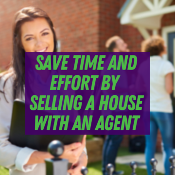 Save Time and Effort by Selling a House with an Agent