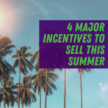 Housing Market 4 Major Incentives To Sell This Summer