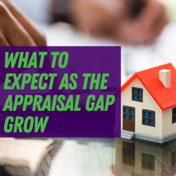 What To Expect as the Appraisal Gap Grow
