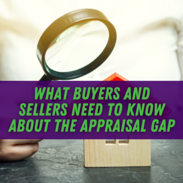 """What Buyers and Sellers Need To Know About the Appraisal Gap What Buyers and Sellers Need To Know About the Appraisal Gap 