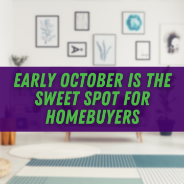 Early October is the Sweet Spot for Homebuyers