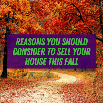 Reasons You Should Consider To Sell Your House This Fall