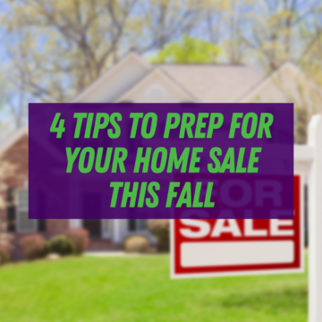 4 Tips To Prep for Your Home Sale This Fall